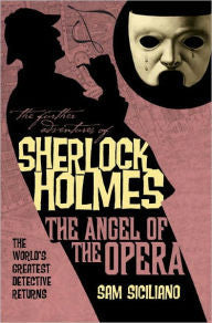 Siciliano, Sam, Sherlock Holmes, The Angel of the Opera
