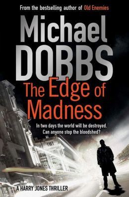 Dobbs, Michael - The Edge of Madness