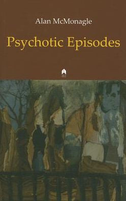 McMonagle, Alan - Psychotic Episodes