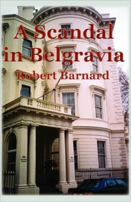 Barnard, Robert - A Scandal in Belgravia