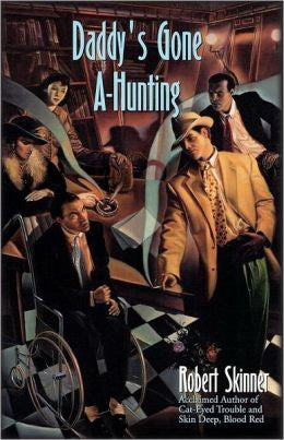 Skinner, Robert E. - Daddy's Gone A-Hunting