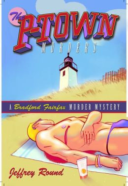 Round, Jeffrey - The P-Town Murders