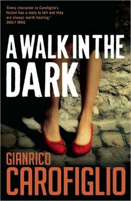 Carofiglio, Gianrico - A Walk in the Dark
