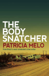 Melo, Patricia, The Body Snatcher