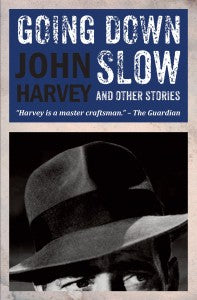 John Harvey - Going Down Slow - Signed