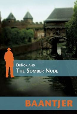 Baantjer, A. C. - Dekok and the Somber Nude