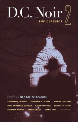 Pelecanos, George, D. C. Noir 2: The Classics