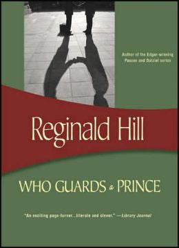 Hill, Reginald - Who Guards a Prince