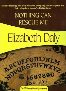 Daly, Elizabeth - Nothing Can Rescue Me