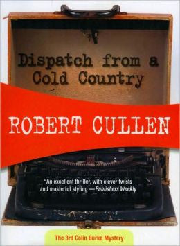 Cullen, Robert - Dispatch From a Cold Country