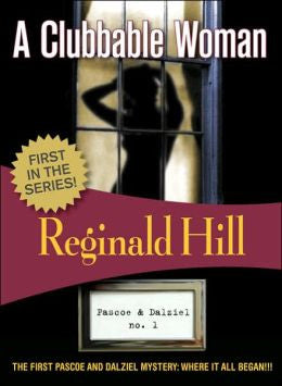 Hill, Reginald - A Clubbable Woman #1
