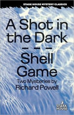 Powell, Richard - A Shot in the Dark & Shell Game