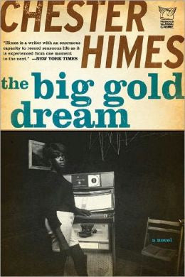 Chester Himes - The Big Gold Dream