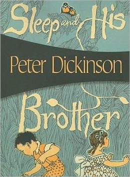 Dickinson, Peter - Sleep and His Brother