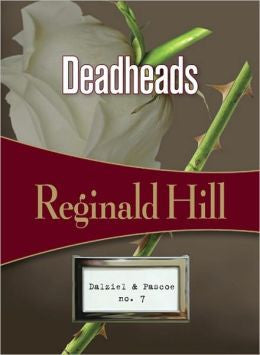 Hill, Reginald - Deadheads #7