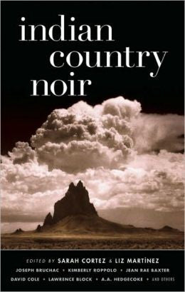 Cortez, Sarah, and Martinez, Liz, Indian Country Noir