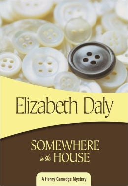 Daly, Elizabeth - Somewhere in the House