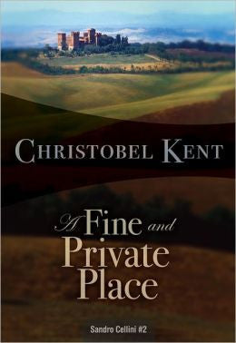 Kent, Christobel - A Fine and Private Place