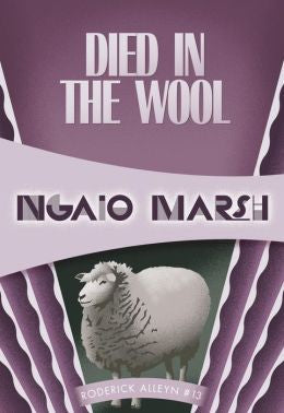 Marsh, Ngaio - Died in the Wool  #13