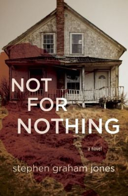 Jones, Stephen Graham - Not for Nothing