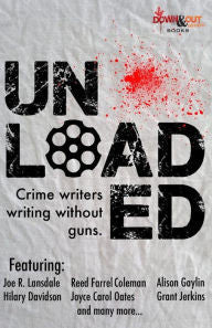 Beetner, Eric, edd. - Unloaded: Crime Writers Writing Without Guns