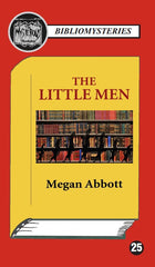 Megan Abbott - The Little Men