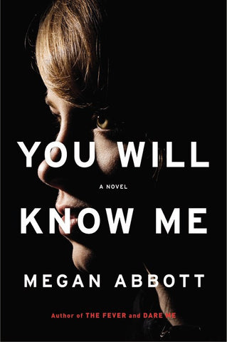 Megan Abbott - You Will Know Me