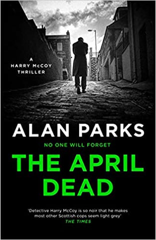 Alan Parks - The April Dead - Signed UK