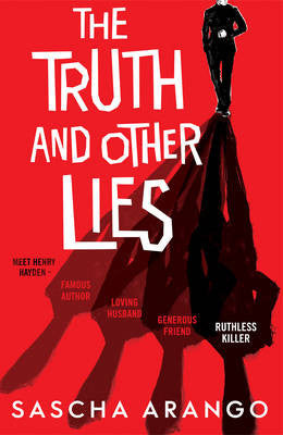 Sascha Arango - The Truth and Other Lies