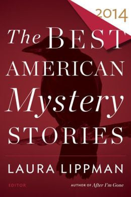 Laura Lippman and Otto Penzler, ed. - The Best American Mystery Stories 2014