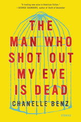 Chanelle Benz - The Man Who Shot Out My Eye is Dead