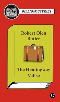 Robert Olen Butler - The Hemingway Valise