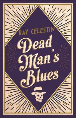 Ray Celestin - Dead Man's Blues