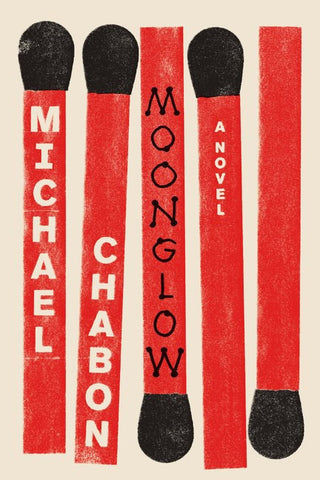Michael Chabon - Moonglow