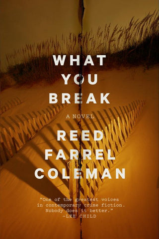 Reed Farrel Coleman - What You Break