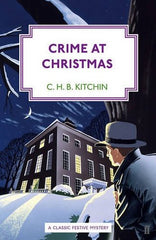 C.H.B. Kitchin - Crime at Christmas