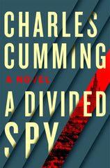 Charles Cumming - A Divided Spy