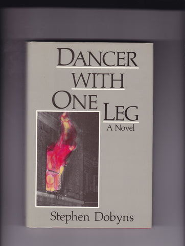 Dobyns, Stephen - Dancer With One Leg