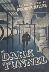 Kenneth Millar - The Dark Tunnel (First Edition)