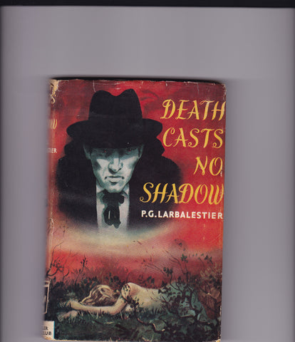 Larbalestier, P.G. - Death Casts No Shadow