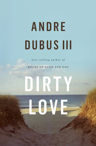 Andre Dubus III - Dirty Love