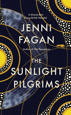 Jenni Fagan - The Sunlight Pilgrims