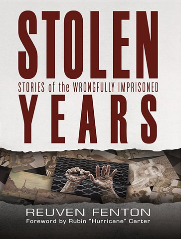 Reuven Fenton - Stolen Years: Stories of the Wrongfully Imprisoned
