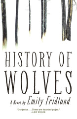 Emily Fridlund - History of Wolves