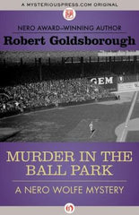 Robert Goldsborough - Murder in the Ballpark (An Archie Goodwin and Nero Wolfe Mystery)