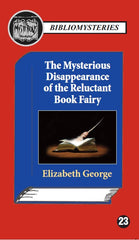 Elizabeth George - The Mysterious Disappearance of the Reluctant Book Fairy