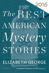 Elizabeth George and Otto Penzler - The Best American Mystery Stories 2016