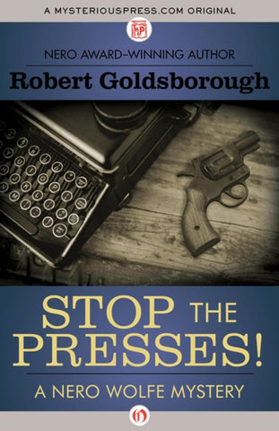 Robert Goldsborough - Stop the Presses!