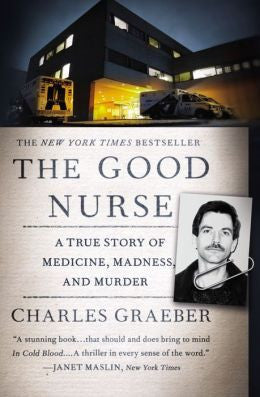 Charles Graeber - The Good Nurse (Paperback)