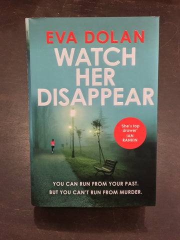 Eva Dolan - Watch Her Disappear (UK)